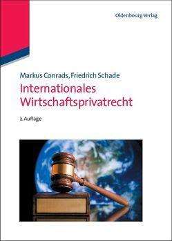 Internationales Wirtschaftsprivatrecht von Conrads,  Markus, Schade,  Friedrich