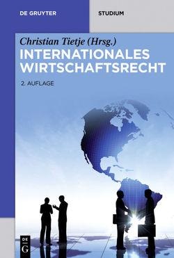 Internationales Wirtschaftsrecht von et al., Götting,  Horst-Peter, Gruber,  Urs Peter, Lüdemann,  Jörn, Tietje,  Christian