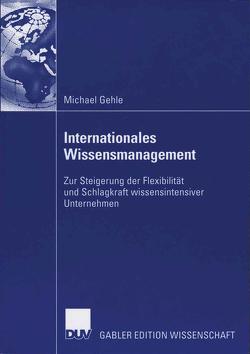 Internationales Wissensmanagement von Bastian,  Prof. Dr. Michael, Gehle,  Michael, Schröder,  Prof. Dr. Hans-Horst