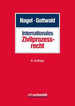 Internationales Zivilprozessrecht von Gottwald,  Peter, Nagel,  Heinrich