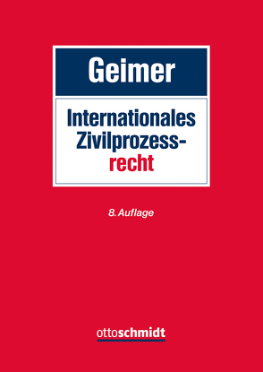 Internationales Zivilprozessrecht von Geimer,  Reinhold