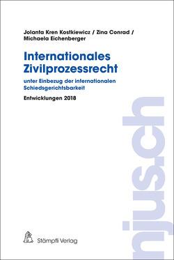 Internationales Zivilprozessrecht – unter Einbezug der internationalen Schiedsgerichtsbarkeit von Conrad,  Zina, Eichenberger,  Michaela, Kostkiewicz Kren,  Jolanta