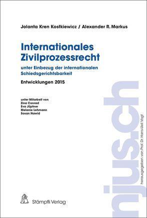 Internationales Zivilprozessrecht – unter Einbezug der internationalen Schiedsgerichtsbarkeit von Kren Kostkiewicz,  Jolanta, Markus,  Alexander, Vogt,  Hans-Ueli