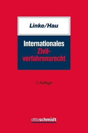 Internationales Zivilverfahrensrecht von Hau,  Wolfgang, Linke †,  Hartmut