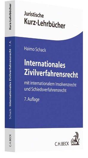Internationales Zivilverfahrensrecht von Schack,  Haimo