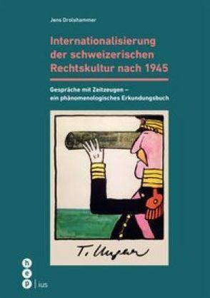 Internationalisierung der schweizerischen Rechtskultur nach 1945 von Drolshammer,  Jens