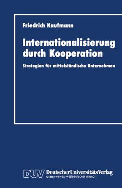 Internationalisierung durch Kooperation von Kaufmann,  Friedrich