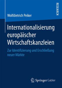Internationalisierung europäischer Wirtschaftskanzleien von Peiker,  Wolfdietrich