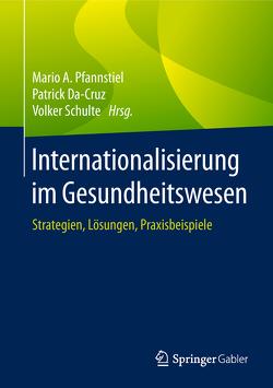 Internationalisierung im Gesundheitswesen von Da-Cruz,  Patrick, Pfannstiel,  Mario A., Schulte,  Volker