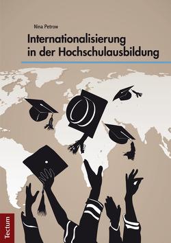 Internationalisierung in der Hochschulausbildung von Petrow,  Nina