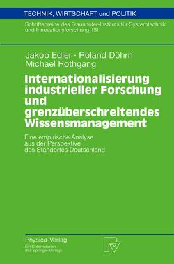 Internationalisierung industrieller Forschung und grenzüberschreitendes Wissensmanagement von Döhrn,  Roland, Edler,  Jakob, Radmacher-Nottelmann,  N., Rangnow,  R., Rothgang,  Michael, Schmoch,  U.