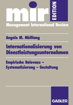 Internationalisierung von Dienstleistungsunternehmen von Mößlang,  Angelo M.