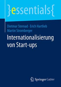 Internationalisierung von Start-ups von Hartlieb,  Erich, Sternad,  Dietmar, Stromberger,  Martin