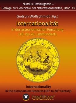 Internationalität in der astronomischen Forschung (18. bis 21. Jahrhundert) von Wolfschmidt,  Gudrun