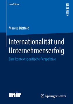 Internationalität und Unternehmenserfolg von Dittfeld,  Marcus