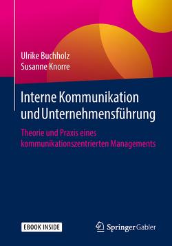 Interne Kommunikation und Unternehmensführung von Buchholz,  Ulrike, Knorre,  Susanne