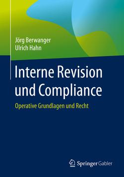 Interne Revision und Compliance von Berwanger,  Joerg, Hahn,  Ulrich