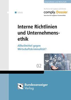 Interne Richtlinien und Unternehmensethik von Schulz,  Mike