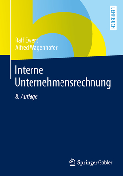 Interne Unternehmensrechnung von Ewert,  Ralf, Wagenhofer,  Alfred