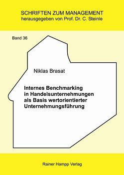 Internes Benchmarking in Handelsunternehmungen als Basis wertorientierter Unternehmungsführung von Brasat,  Niklas