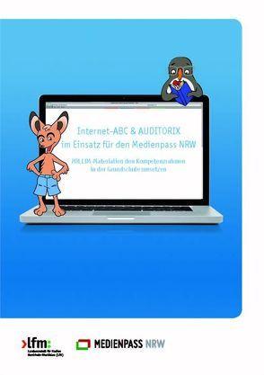 Internet-ABC & AUDITORIX im Einsatz für den Medienpass NRW von Bahr,  Ariane, Landesanstalt für Medien Nordrhein-Westfalen (LfM), Netz,  Gabi