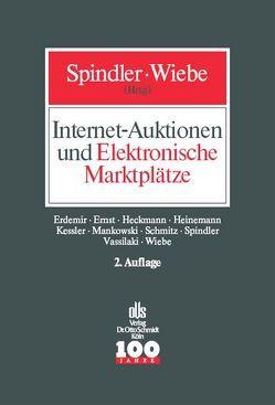 Internet-Auktionen und Elektronische Marktplätze von Erdemir,  Murad, Ernst,  Stefan, Heckmann,  Dirk, Spindler,  Gerald, Wiebe,  Andreas