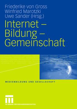Internet – Bildung – Gemeinschaft von Gross,  Friederike, Marotzki,  Winfried, Sander,  Uwe