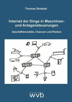 Internet der Dinge in Maschinen- und Anlagensteuerungen von Strietzel,  Thomas