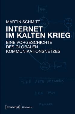 Internet im Kalten Krieg von Schmitt,  Martin