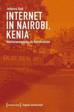 Internet in Nairobi, Kenia von Rieß,  Johanna