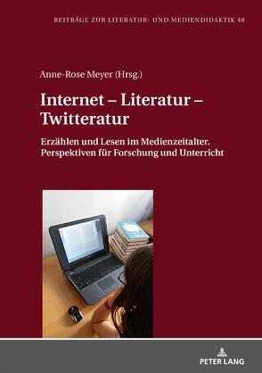 Internet – Literatur – Twitteratur von Meyer,  Anne-Rose
