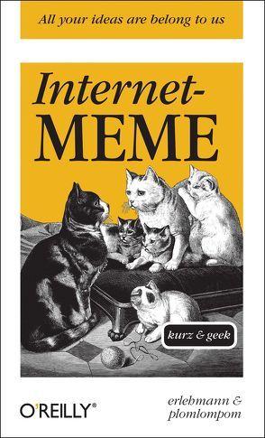 Internet-Meme – kurz & geek von erlehmann, plomlompom