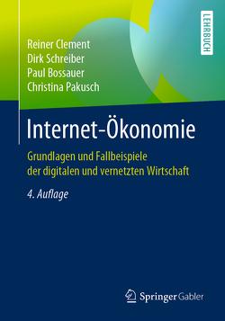 Internet-Ökonomie von Bossauer,  Paul, Clement,  Reiner, Pakusch,  Christina, Schreiber,  Dirk