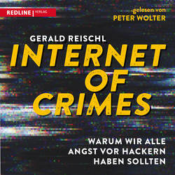 Internet of Crimes von Reischl,  Gerald, Wolter,  Peter