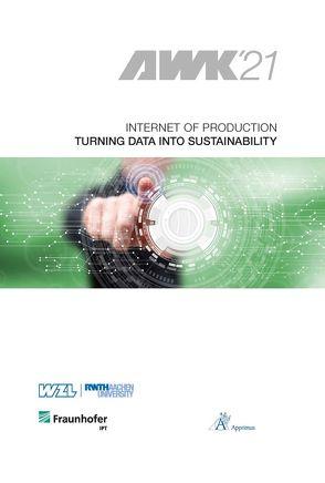 Internet of Production – Turning Data into Sustainability von Bergs,  Thomas, Brecher,  Christian, Schmitt,  Robert, Schuh,  Günther