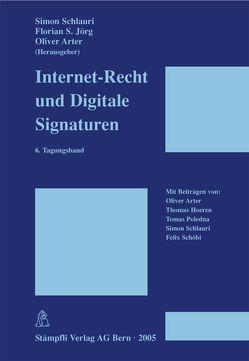 Internet-Recht und Digitale Signaturen von Arter,  Oliver, Hoeren,  Thomas, Jörg,  Florian S., Poledna,  Tomas, Schlauri,  Simon, Schöbi,  Felix