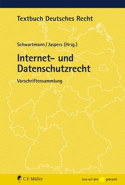 Internet- und Datenschutzrecht von Jaspers,  Andreas, Schwartmann,  Rolf