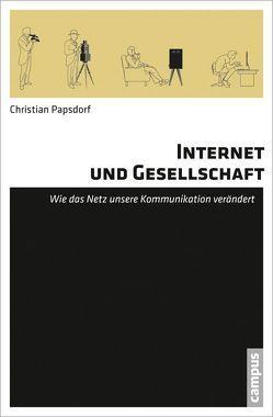 Internet und Gesellschaft von Papsdorf,  Christian