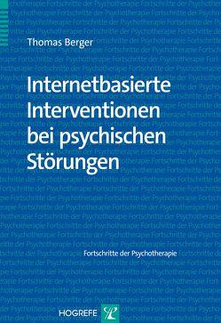 Internetbasierte Interventionen bei psychischen Störungen von Berger,  Thomas
