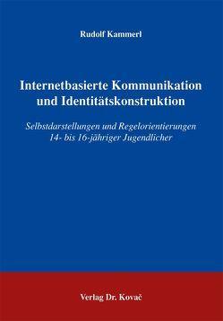 Internetbasierte Kommunikation und Identitätskonstruktion von Kammerl,  Rudolf