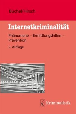 Internetkriminalität von Büchel,  Michael, Hirsch,  Peter
