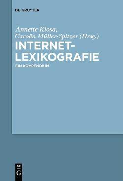 Internetlexikografie von Klosa,  Annette, Loder,  Martin, Müller-Spitzer,  Carolin
