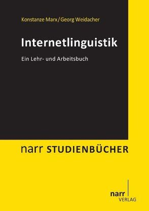 Internetlinguistik von Marx,  Konstanze, Weidacher,  Georg