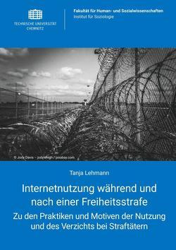 Internetnutzung während und nach einer Freiheitsstrafe von Lehmann,  Tanja