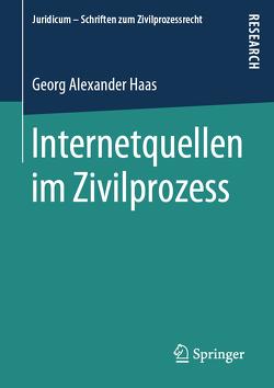 Internetquellen im Zivilprozess von Haas,  Georg Alexander