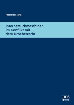 Internetsuchmaschinen im Konflikt mit dem Urheberrecht von Heßeling,  Pascal