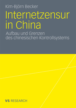 Internetzensur in China von Becker,  Kim Björn