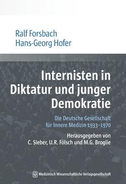 Internisten in Diktatur und junger Demokratie von Forsbach,  Ralf, Hofer,  Hans-Georg