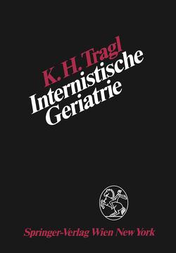 Internistische Geriatrie von Tragl,  K.H.