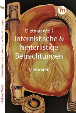 Internistische & hinterlistige Betrachtungen von Weiß,  Dietmar